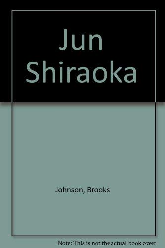 9780940744561: Jun Shiraoka