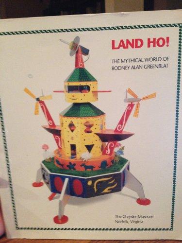 Land Ho!: The Mythical World of Rodney Alan Greenblat: Greenblat, Rodney Alan