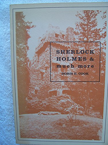 Sherlock Holmes and Much More: Or Some: Doris E. Cook