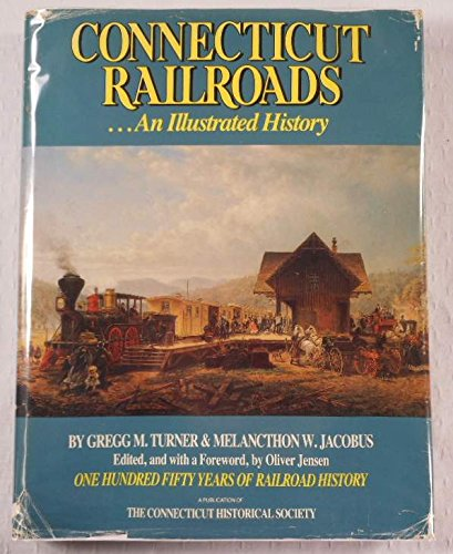 9780940748897: Connecticut Railroads: An Illustrated History