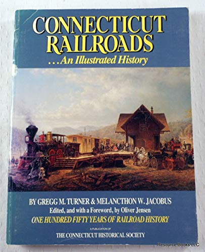 9780940748903: Connecticut Railroads: An Illustrated History