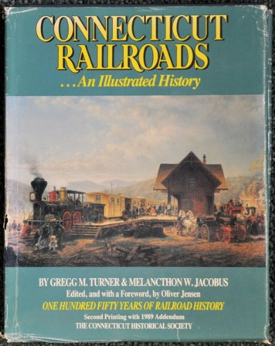 9780940748965: Connecticut Railroads: An Illustrated History (Second Printing with 1989 Addendum)