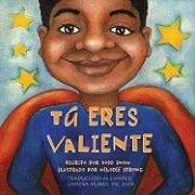 9780940757783: Tu Eres Valiente (Tu Eres Importante) (Spanish Edition)