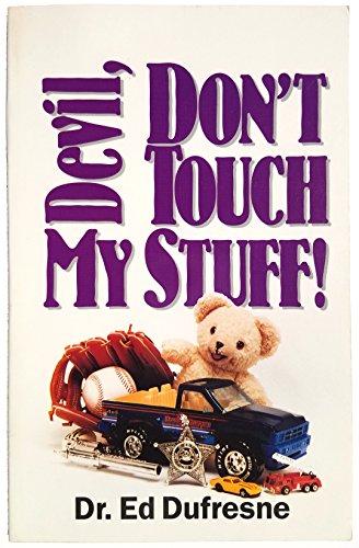 9780940763043: Devil, Don't Touch My Stuff