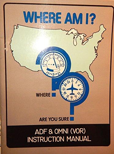 Where Am I? Adv and Omni (Vor Instruction Manual): Ken Stremming