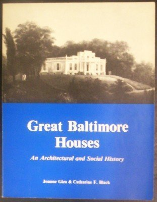 Great Baltimore houses: An architectural and social: Giza, Joanne