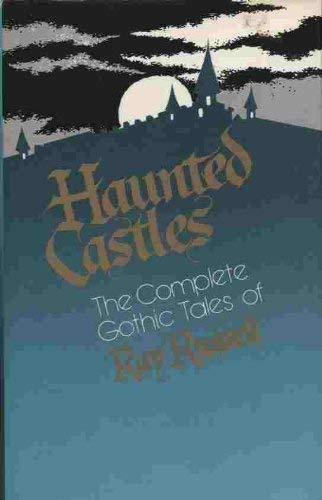 9780940776203: Haunted Castles: The Complete Gothic Tales of Ray Russell