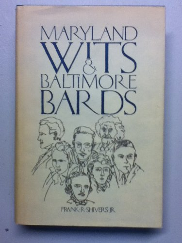 9780940776210: Maryland Wits and Baltimore Bards: A Literary History, with Notes on Washington Writers