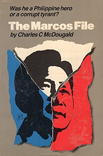 The Marcos File: Was he a Philippine: Mcdougald, Charles C.