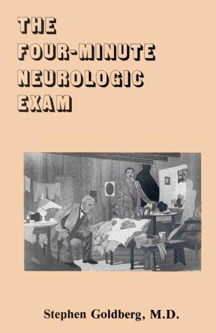 The Four-Minute Neurologic Exam: Stephen Goldberg