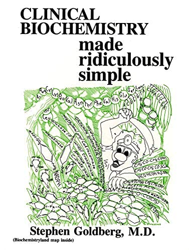 Clinical Biochemistry Made Ridiculously Simple (Rapid Learning: Stephen Goldberg
