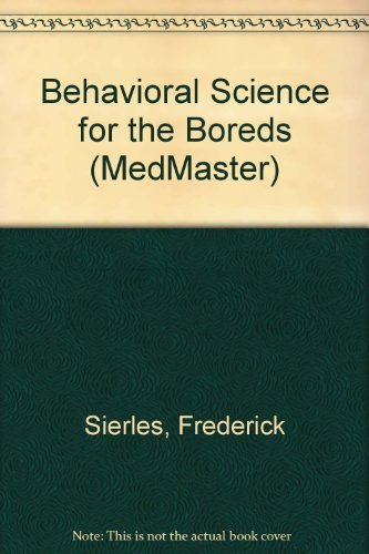 9780940780118: Behavioral Science for the Boreds (MedMaster)