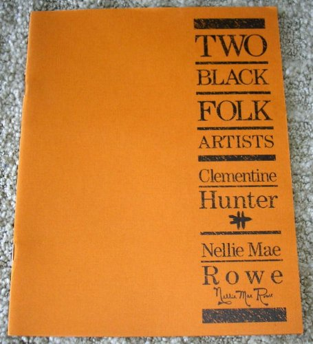 9780940784093: 2 Black Folk Artists: Clementine Hunter and Nellie Mae Rowe