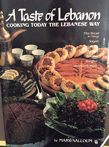 9780940793088: A taste of Lebanon: Cooking today the Lebanese way : over 200 recipes developed and tested