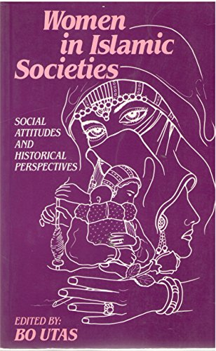 9780940793125: Women in Islamic Societies: Social Attitudes and Historical Perspectives