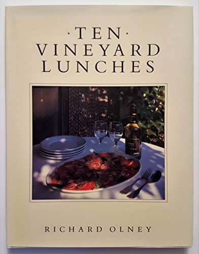 Ten Vineyard Lunches (Ten Menus Series) (0940793237) by Olney, Richard