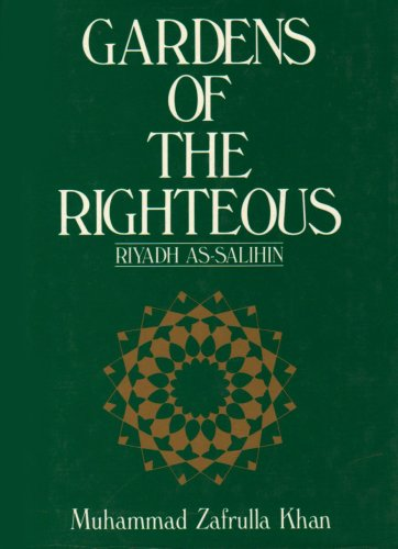 9780940793279: Gardens of the Righteous: Riyadh As-Salihin of Imam Nawawi (English and Arabic Edition)