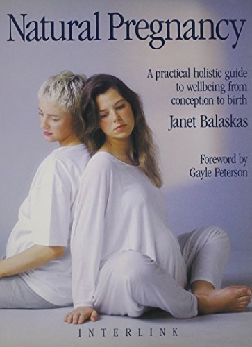 9780940793439: Natural Pregnancy: A Practical, Holistic Guide to Wellbeing from Conception to Birth