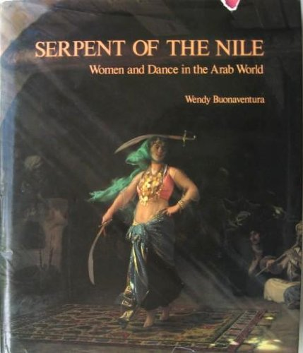 9780940793453: Serpent of the Nile: Women and Dance in the Arab World