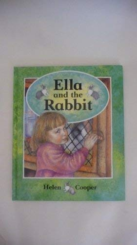Ella and the Rabbit: Helen Cooper