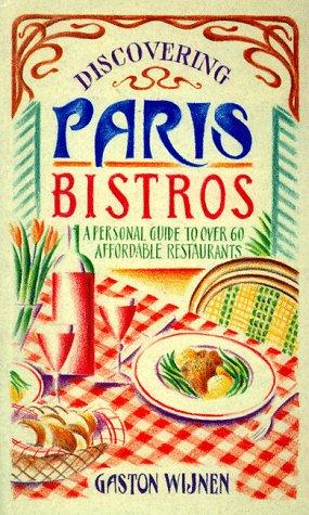 Discovering Paris Bistros (Travel): Wijnen, Gaston