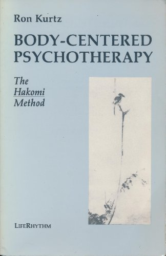 9780940795037: Body-centred Psychotherapy: The Hakomi Method