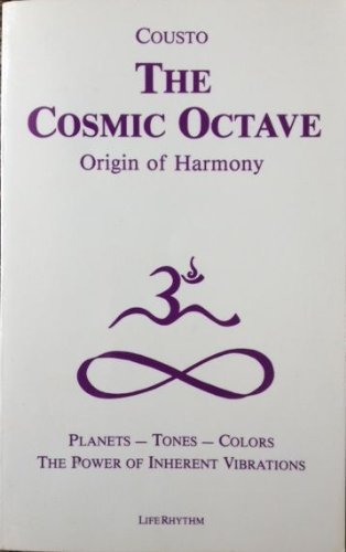 9780940795044: The Cosmic Octave: Origin of Harmony, Planets, Tones, Colors, the Power of Inherent Vibrations