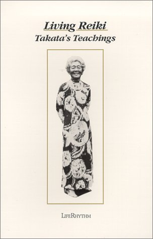 9780940795105: Living Reiki: Takata's Teachings
