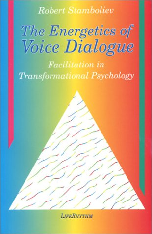 9780940795129: The Energetics of Voice Dialogue: An In-Depth Exploration of the Energetic Aspects of Transformational Psychology