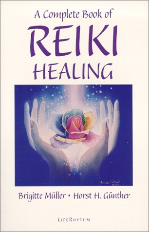 9780940795167: A Complete Book of Reiki Healing: Heal Yourself, Others, and the World Around You