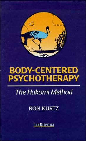 9780940795181: Body-centered Psychotherapy: The Hakomi Method