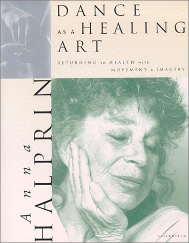 9780940795198: Dance as a Healing Art: Returning to Health with Movement and Imagery