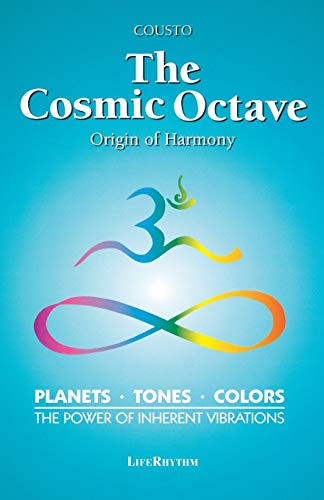 9780940795204: The Cosmic Octave: Origin of Harmony, Planets, Tones, Colors, the Power of Inherent Vibrations