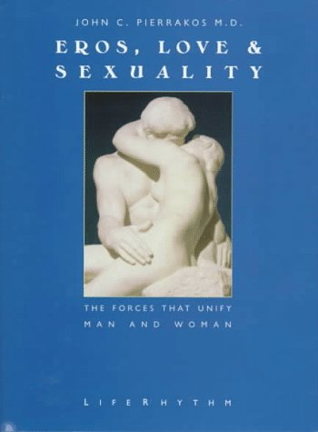9780940795211: Eros, Love & Sexuality : The Forces That Unify Man & Woman