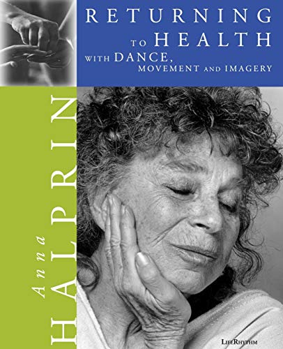 9780940795228: Returning to Health: With Dance, Movement & Imagery