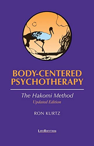 9780940795235: Body-Centered Psychotherapy: The Hakomi Method : The Integrated Use of Mindfulness, Nonviolence and the Body