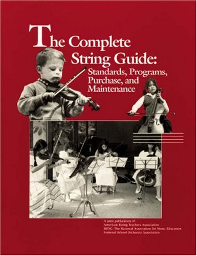 9780940796386: The Complete String Guide: Standards, Programs, Purchase and Maintenance