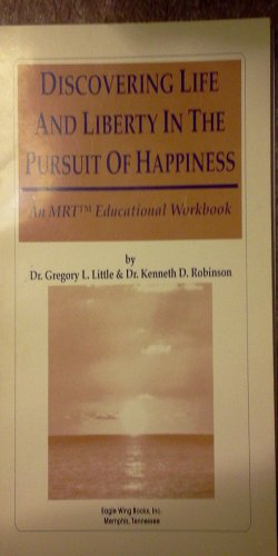 9780940829169: Discovering Life and Liberty in the Pursuit of Happiness (An MRT Educational Workbook)