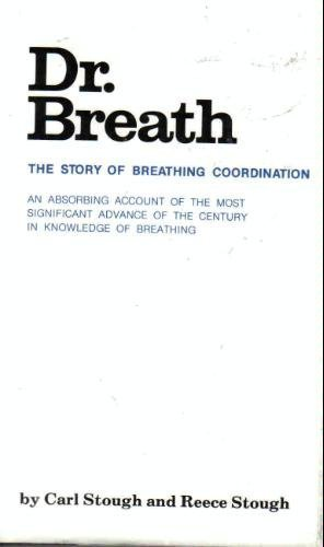 9780940830004: Dr. Breath: The story of breathing coordination