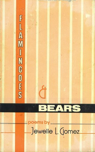 9780940839014: Flamingoes & Bears Poems by Jewelle L. Gomez