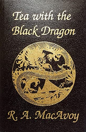 Tea With the Black Dragon (0940841037) by R. A. MacAvoy