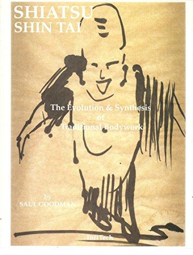 9780940843011: Shiatsu - Shin Tai: The Evolution and Synthesis of Traditional Bodywork: 1