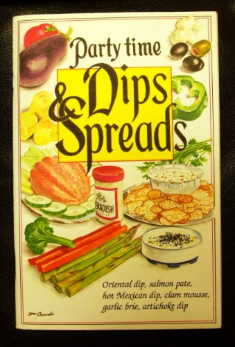 Dips and Spreads Party Time: Janice W. Braeder