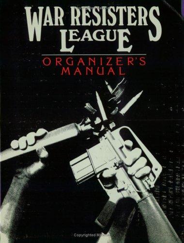9780940862036: War Resisters League Organizer's Manual