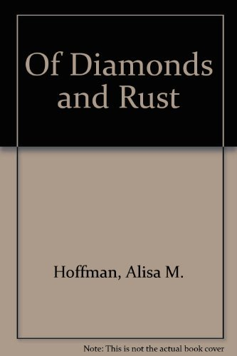 9780940863194: Of Diamonds and Rust