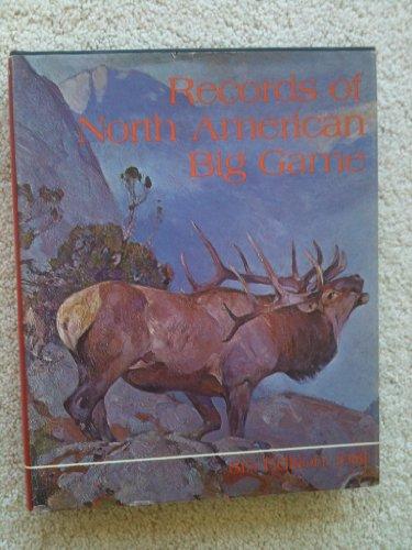 Records of North American Big Game (Eighth: NESBITT, Wm. H.