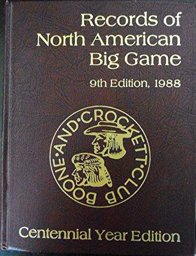 Records of North American Big Game, 1988: Reneau, Jack (editor);