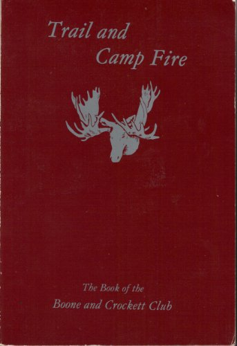9780940864146: Trail and Camp Fire: The Book of the Boone and Crockett Club