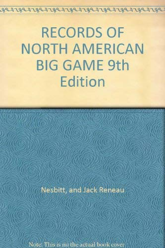 Records of North American Big Game: Prentiss N. Gray