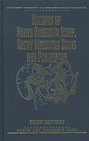 Records of North American Sheep, Rocky Mountain Goats & Pronghorn (0940864282) by Boone and Crockett Club; Smith, Bruce L.; Pedrotti, Daniel A.; Geist, Valerius; Smith, Bruce L.; O'Gara, Bart W.; Reneau, Jack; Lambson, Hayden;...